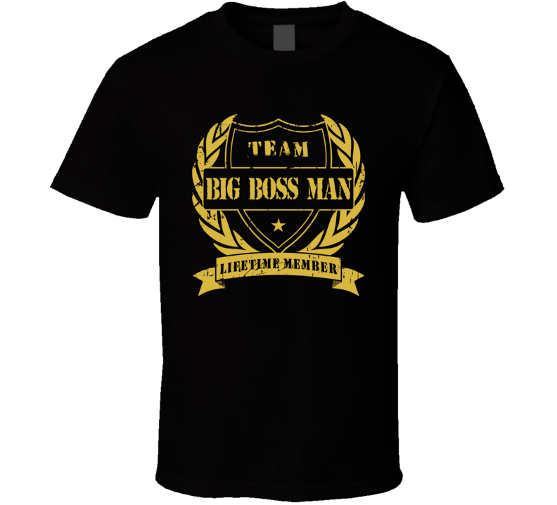 Big Boss Man Team Lifetime Member Wrestling T Shirt