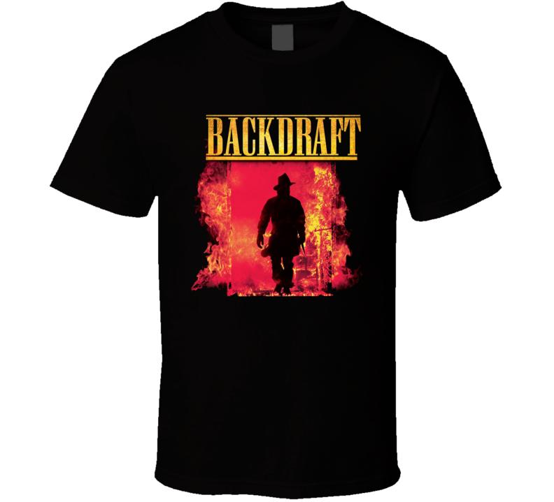 Backdraft T Shirt
