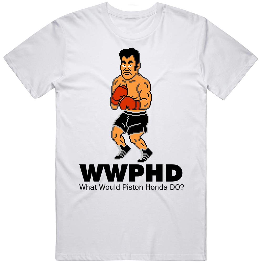 Piston Honda What Would Piston Honda Do Wwjd Mike Tyson's Punch Out T Shirt