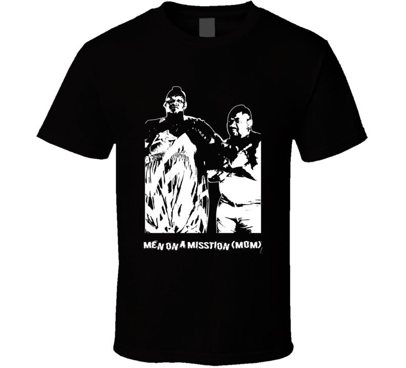 Men On A Misstion Mom Wrestling Tag Team Legends T Shirt