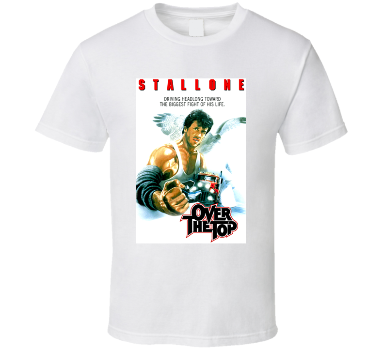 Over The Top Stallone 80s Movie T Shirt
