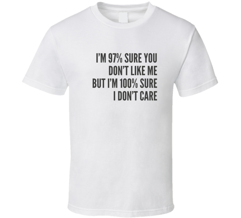 100% Don't Care Funny Sarcastic Light Color T Shirt
