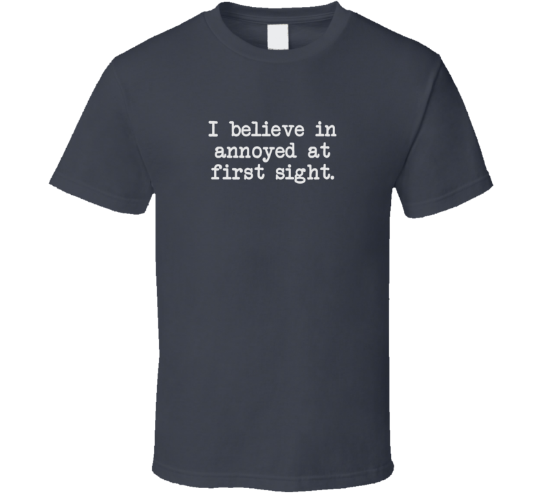 Annoyed At First Sight Funny Sarcastic Dark Color T Shirt