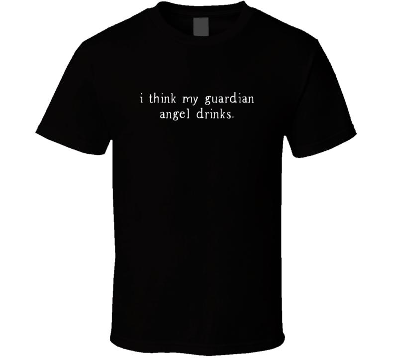 Guardian Angel Drinks Funny Sarcastic Dark Color T Shirt