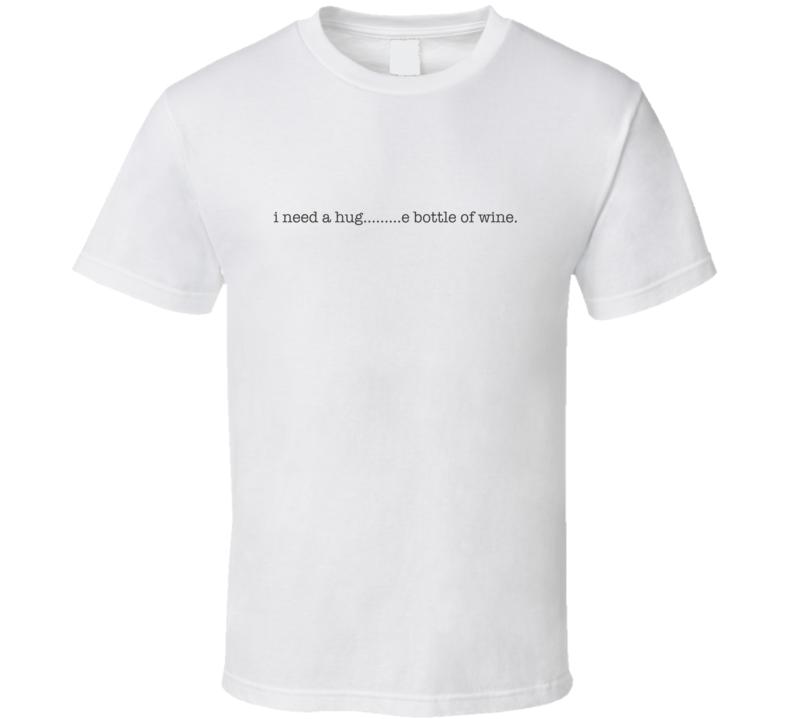 Huge Bottle Of Wine Funny Sarcastic T Shirt