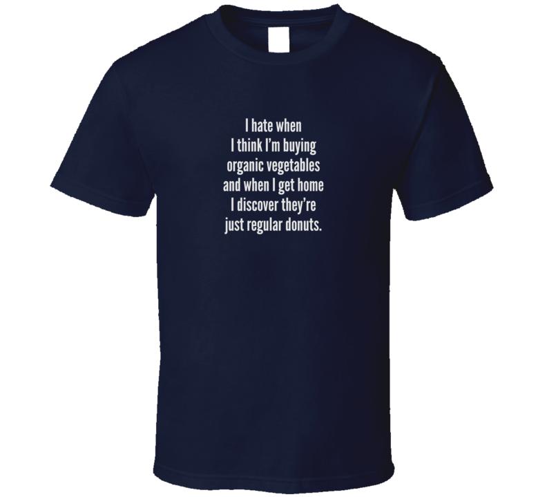 Organic Donuts Funny Sarcastic Dark Color T Shirt