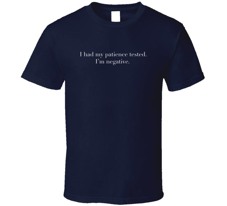 Negative Patience Funny Sarcastic Dark Color T Shirt
