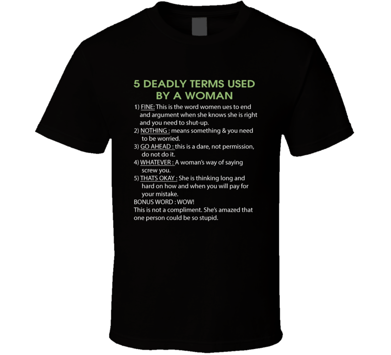 Deadly Terms Used By A Woman T Shirt
