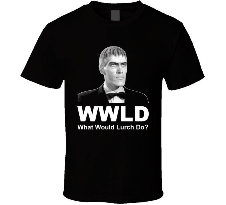 What Would Lurch Do Addams Family T Shirt