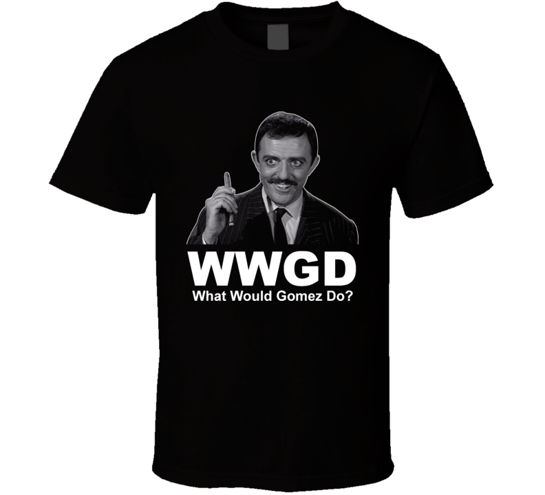 What Would Gomez Do Addams Family T Shirt