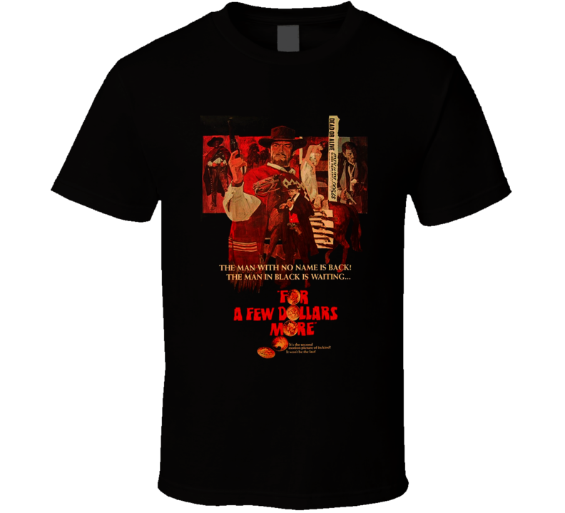 Western For A Few Dollars More Clint Eastwood T Shirt