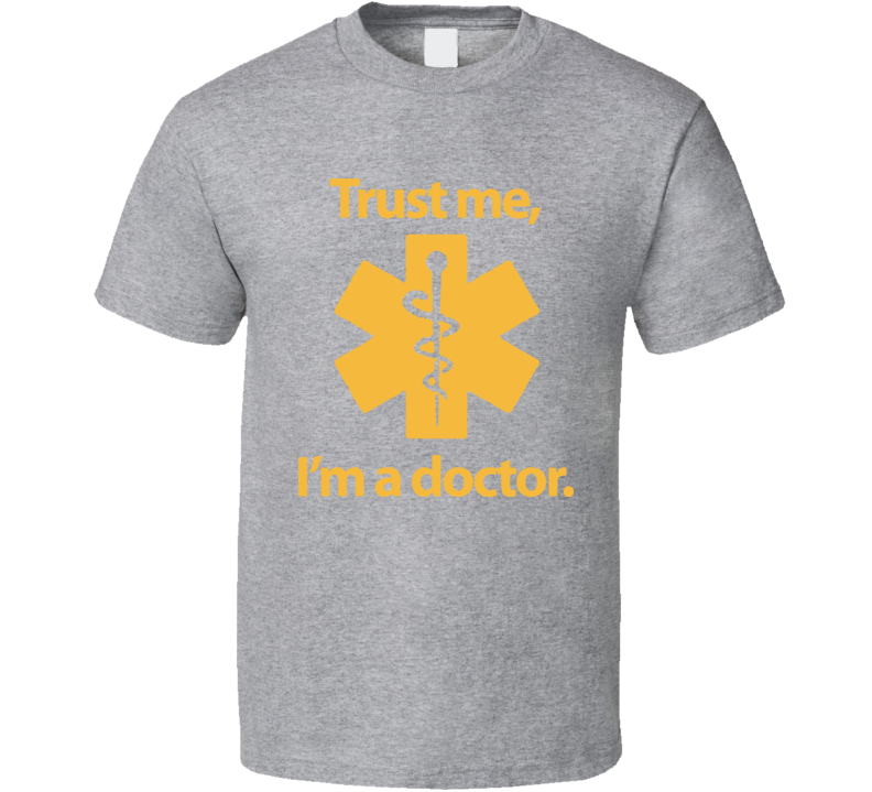 Trust Me I\'M A Doctor T Shirt