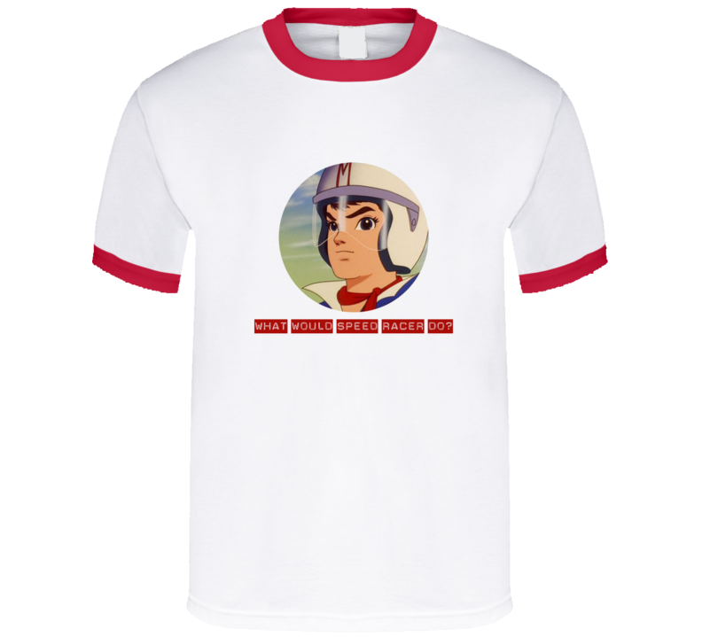 What Would Speed Racer Do T Shirt