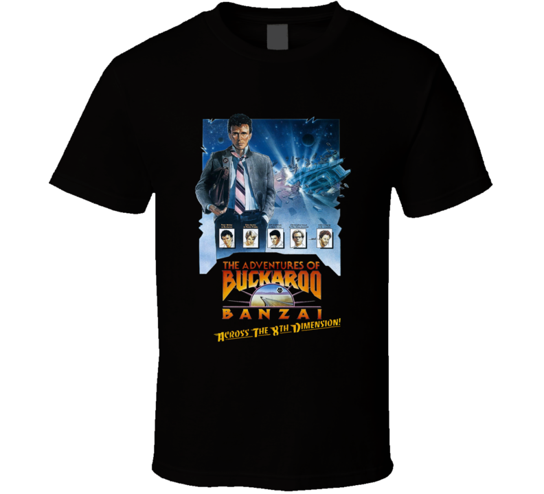 The Adventures Of Buckaroo Bonzai Peter Weller Jeff Goldblum Christopher Lloyd 80's Funny Movie T Shirt