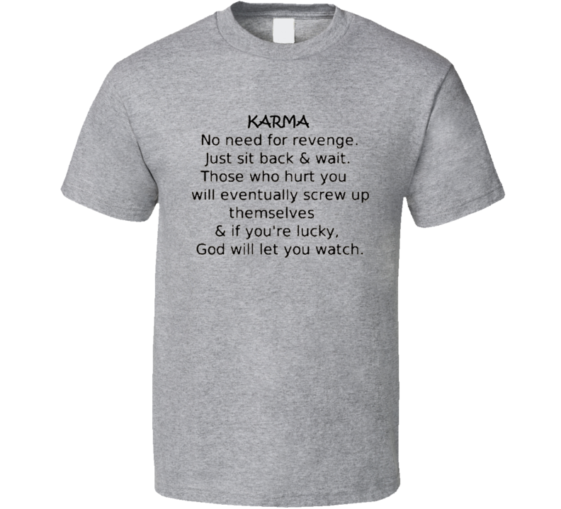Karma Quote T Shirt