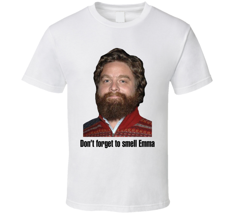Zach Galifianakis Smell Emma Funny T Shirt