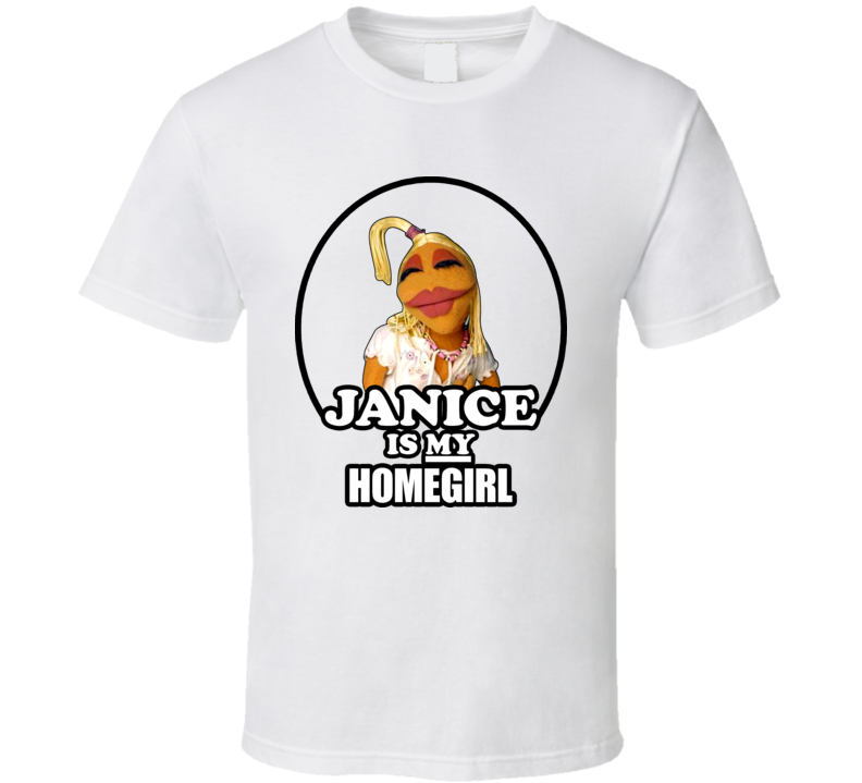 Janice Is My Homegirl Muppet T Shirt