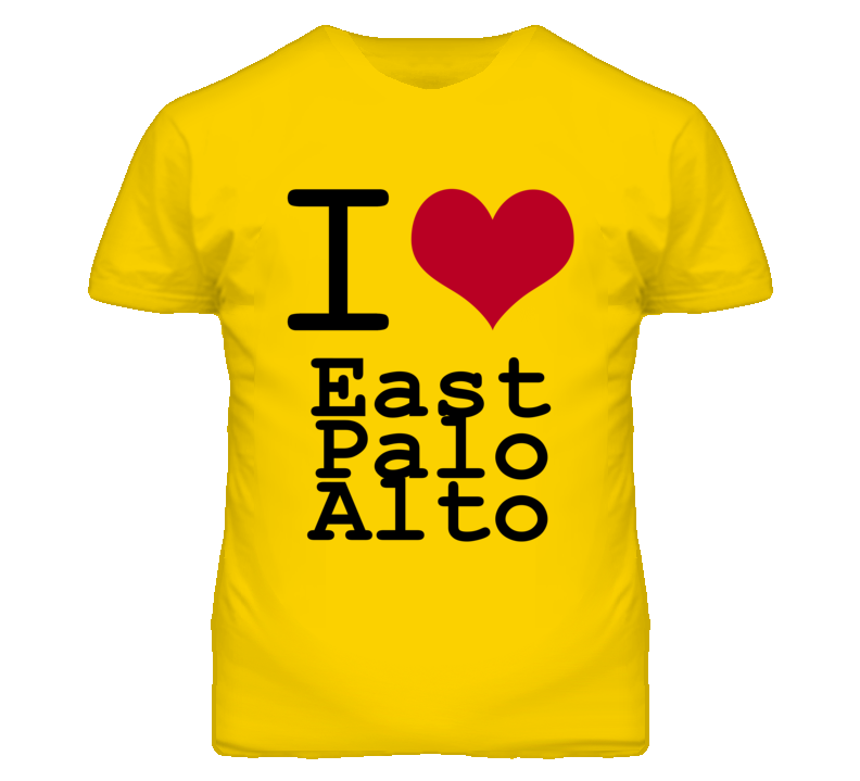 East Palo Alto San Mateo California I Love Heart T Shirt