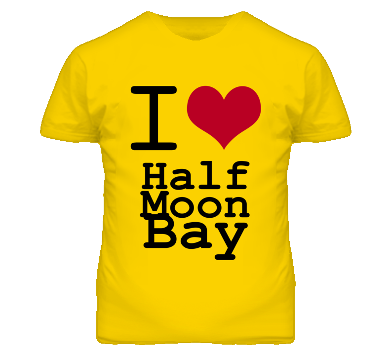 Half Moon Bay San Mateo California I Love Heart T Shirt