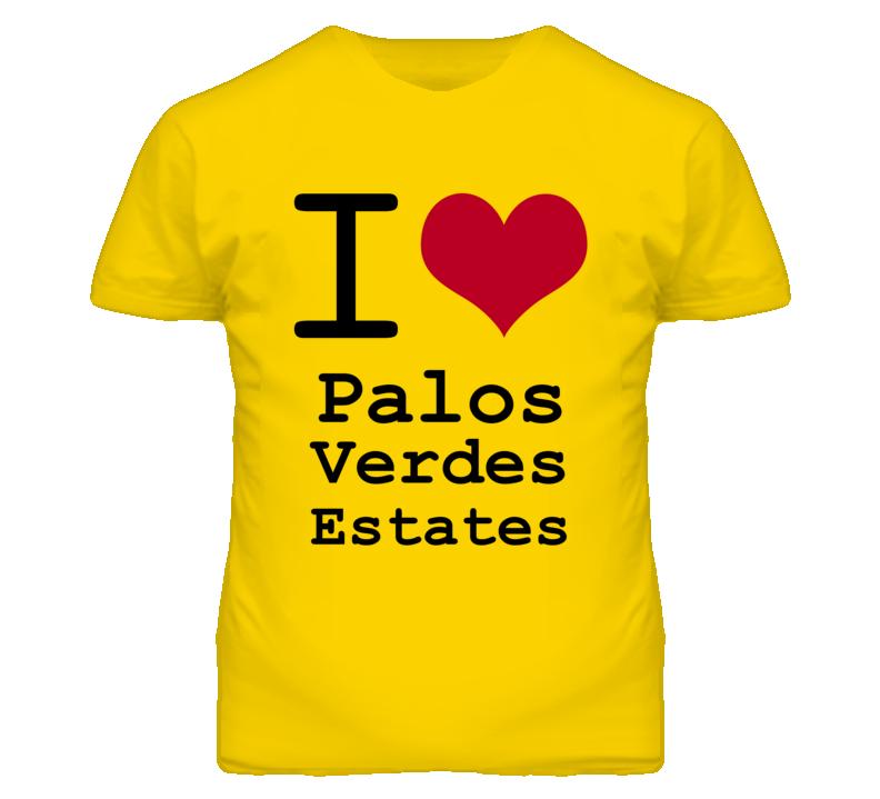 Palos Verdes Estates Los Angeles California I Love Heart T Shirt