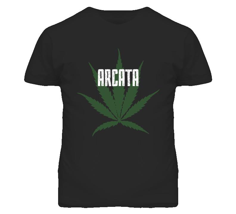 Arcata Humboldt California Weed Marijuana T Shirt