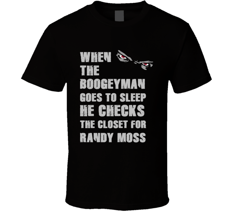 Randy Moss Boogeyman Basketball Hockey Baseball Football T Shirt