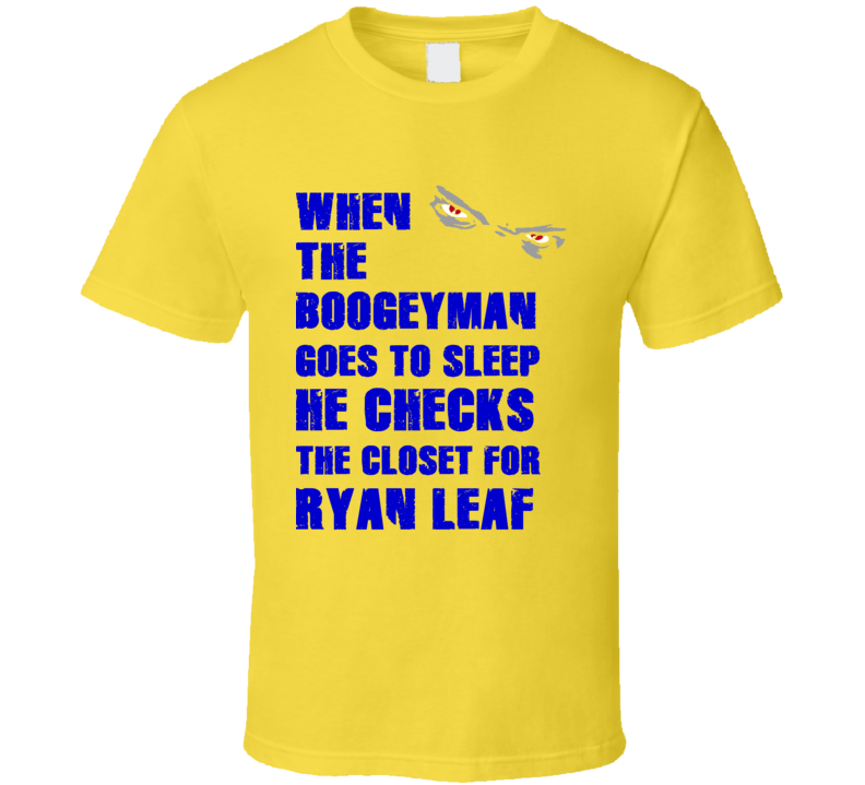 Ryan Leaf California Boogeyman Basketball Hockey Baseball Football T Shirt