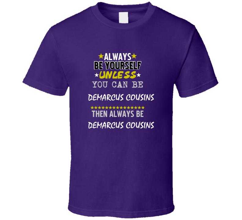 DeMarcus Cousins California Always Be Basketball Hockey Baseball Football T Shirt