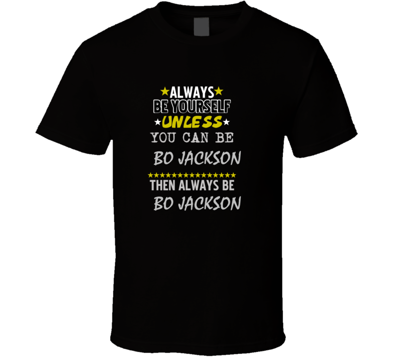 Bo Jackson Always Be Basketball Hockey Baseball Football T Shirt