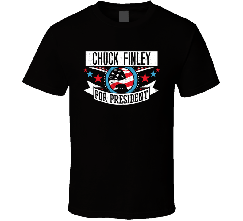 Chuck Finley For President California Sports Funny T Shirt