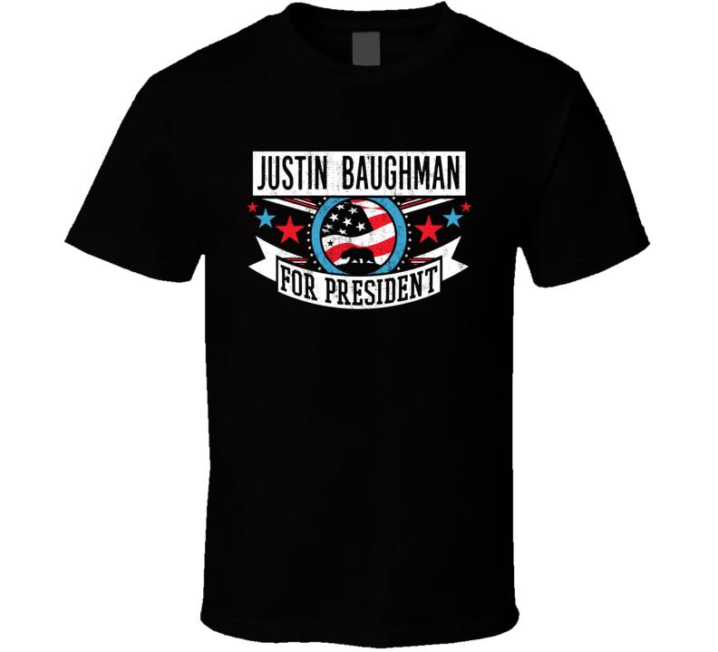 Justin Baughman For President California Sports Funny T Shirt