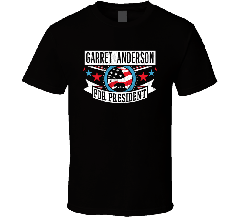 Garret Anderson For President California Sports Funny T Shirt
