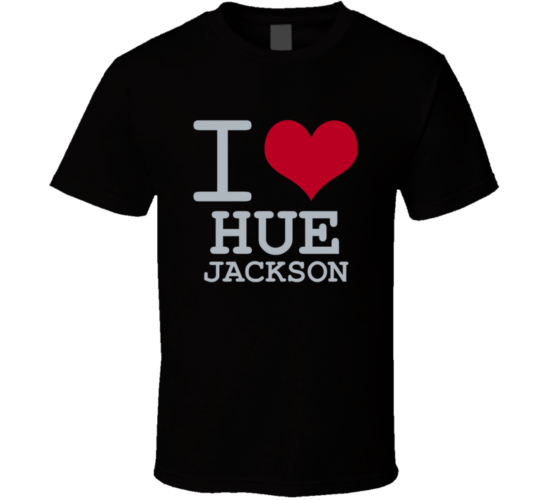 Hue Jackson I Love Heart Basketball Hockey Baseball Football T Shirt