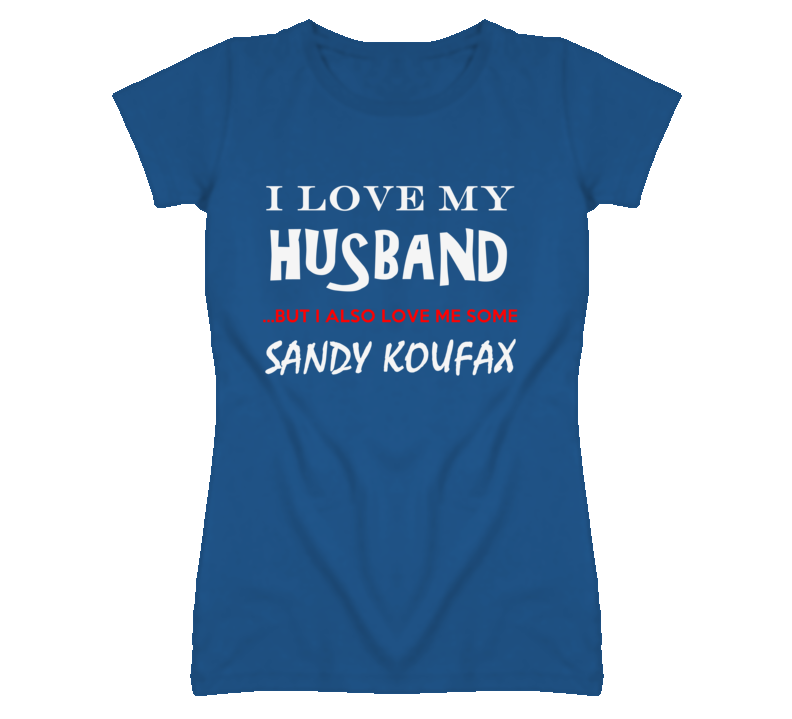 Sandy Koufax California I Love Me Some Basketball Hockey Baseball Football T Shirt