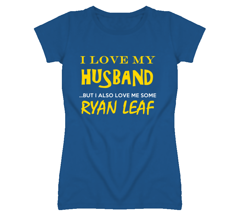 Ryan Leaf California Love Me Some Basketball Hockey Baseball Football T Shirt