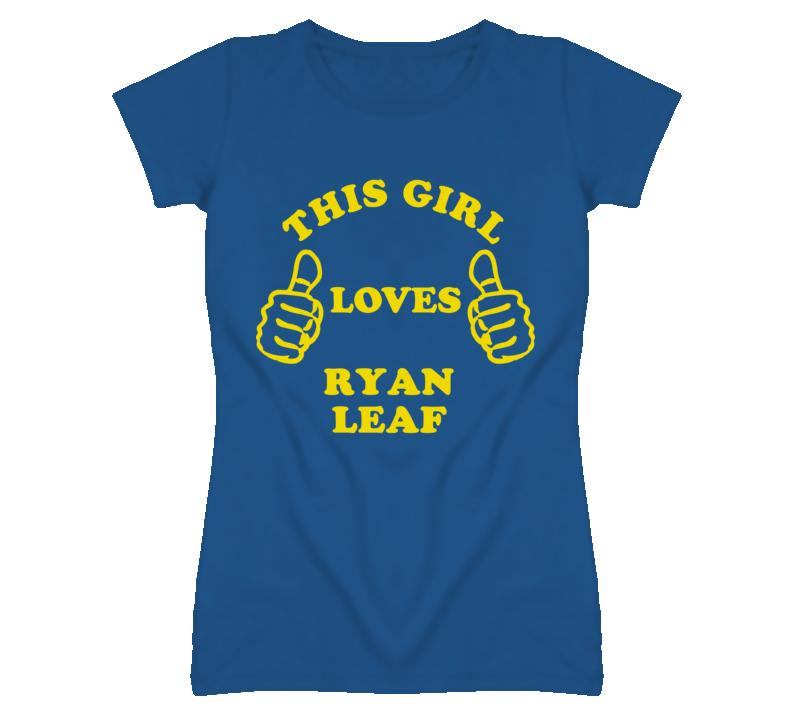 Ryan Leaf This Girl Loves Basketball Hockey Baseball Football T Shirt