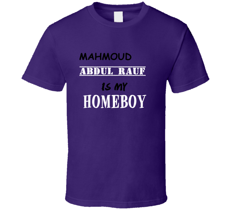 Mahmoud Abdul Rauf Homeboy Basketball Hockey Baseball Football T Shirt