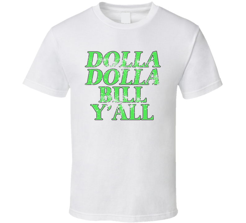 Dolla Dolla Bill Y'all Song Lyrics Money Rapper Grunge Look T Shirt