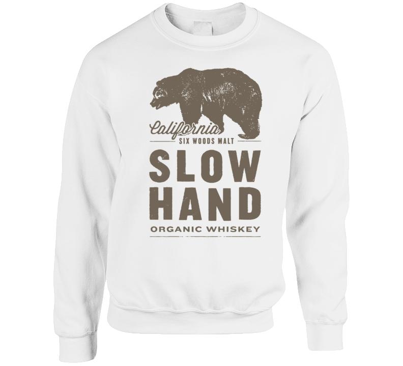 Slow Hand Six Woods Malt California Whiskey Alcohol Lovers Crewneck Sweatshirt T Shirt