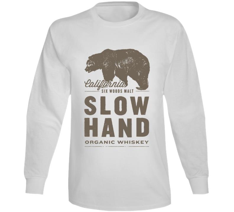 Slow Hand Six Woods Malt California Whiskey Alcohol Lovers Long Sleeve Shirt
