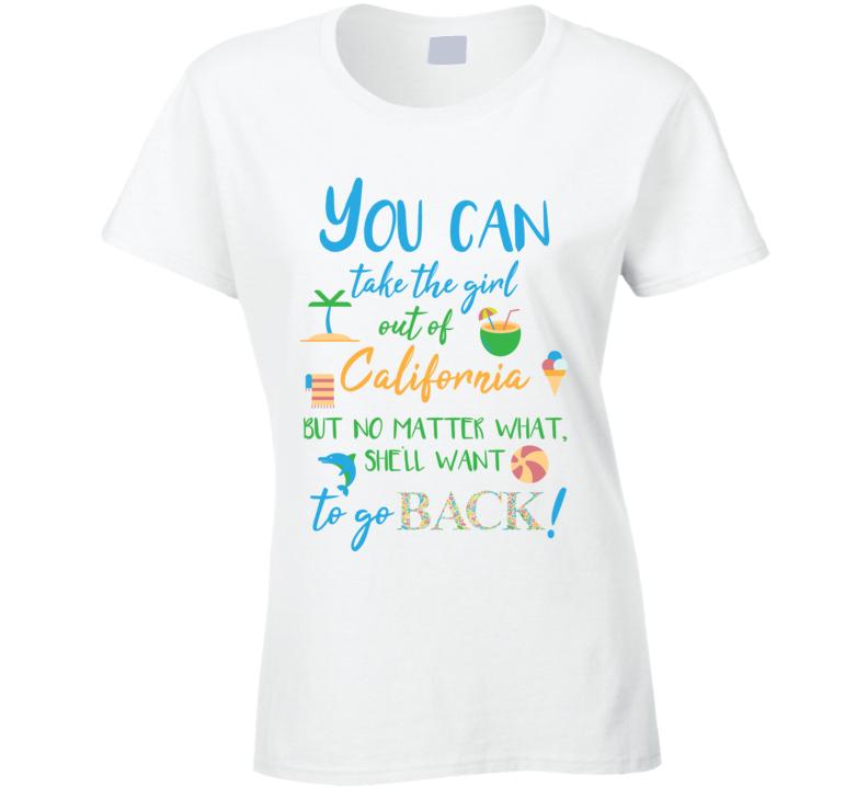 Take Girl Out Of California Cali Beach Local Ladies T Shirt