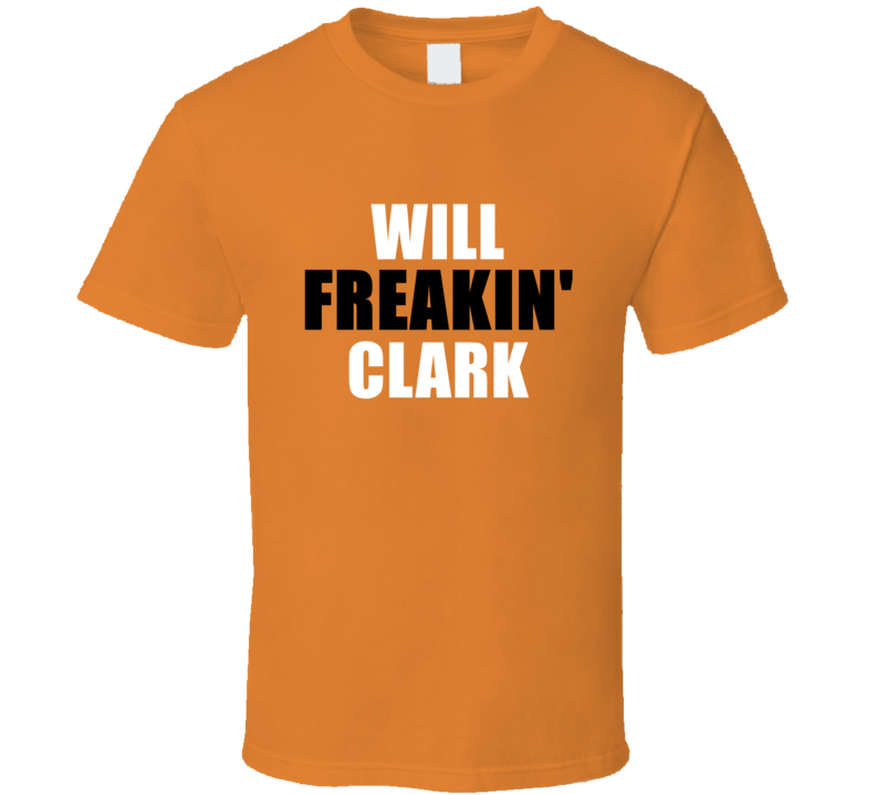 Will Clark Freakin Baseball San Francisco Sports California T Shirt