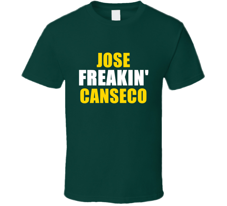 Jose Canseco Freakin Baseball Oakland Sports California T Shirt