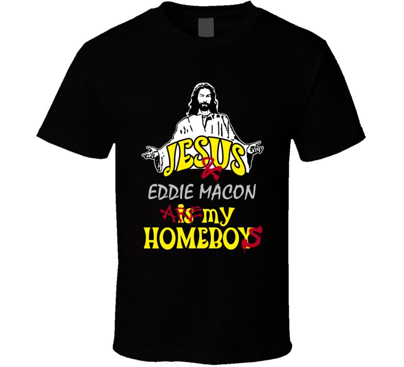 Eddie Macon Jesus Homeboys Football Oakland Los Angeles Sports California T Shirt