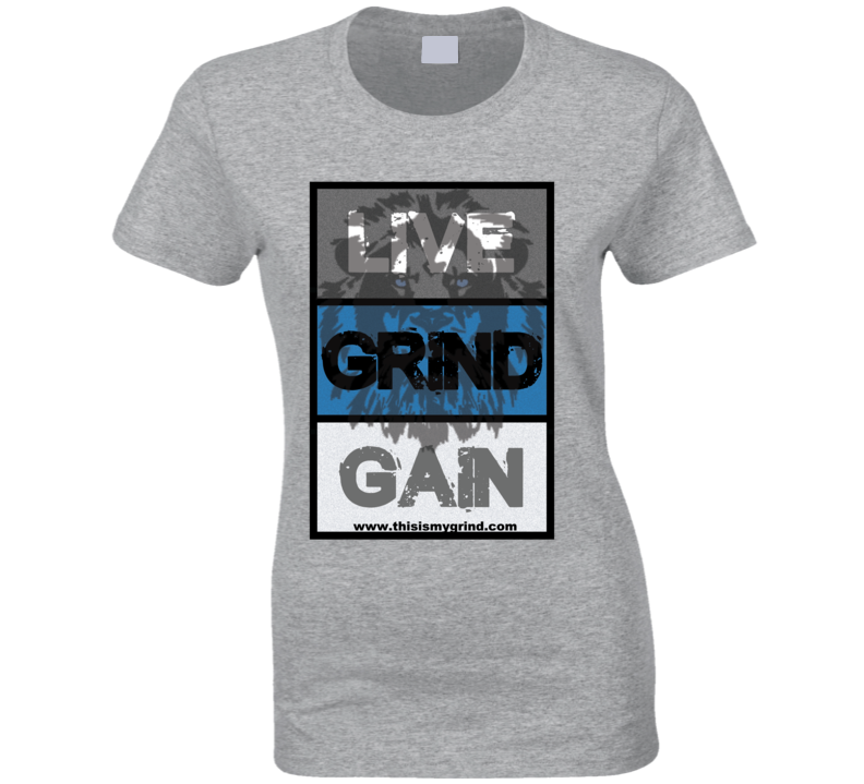Live Grind Gain- Lion Ladies T Shirt