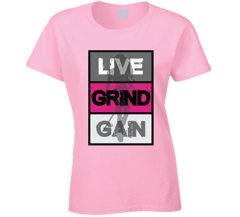 Live Grind Gain- Woman Warrior Ladies T Shirt
