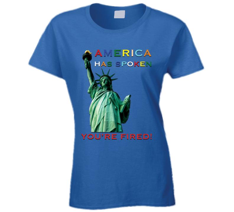 America Has Spoken Ladies T Shirt