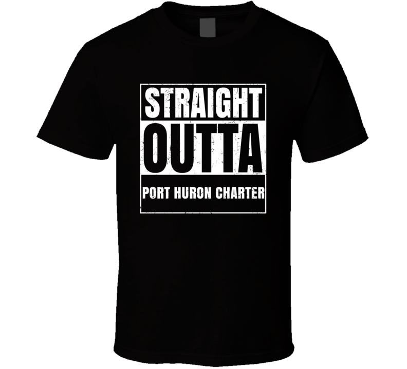 Straight Outta Port Huron Charter Michigan City County Compton Parody T Shirt