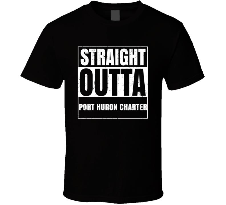Straight Outta Port Huron Charter Michigan City County Compton Parody T Shirt