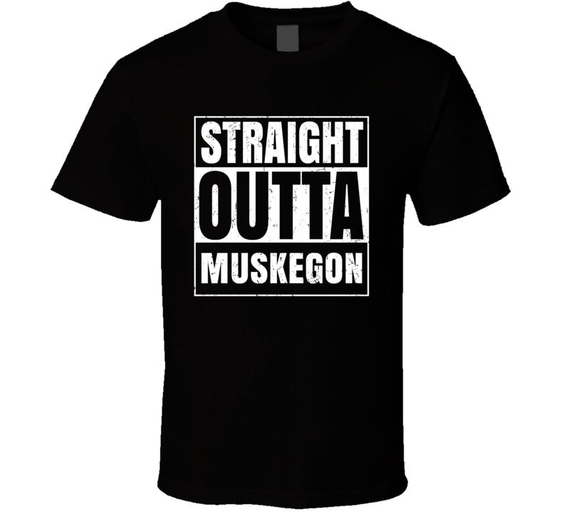 Straight Outta Muskegon Michigan City County Compton Parody T Shirt